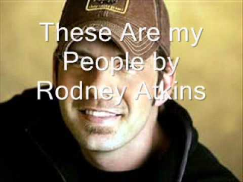 These Are My People by Rodney Atkins
