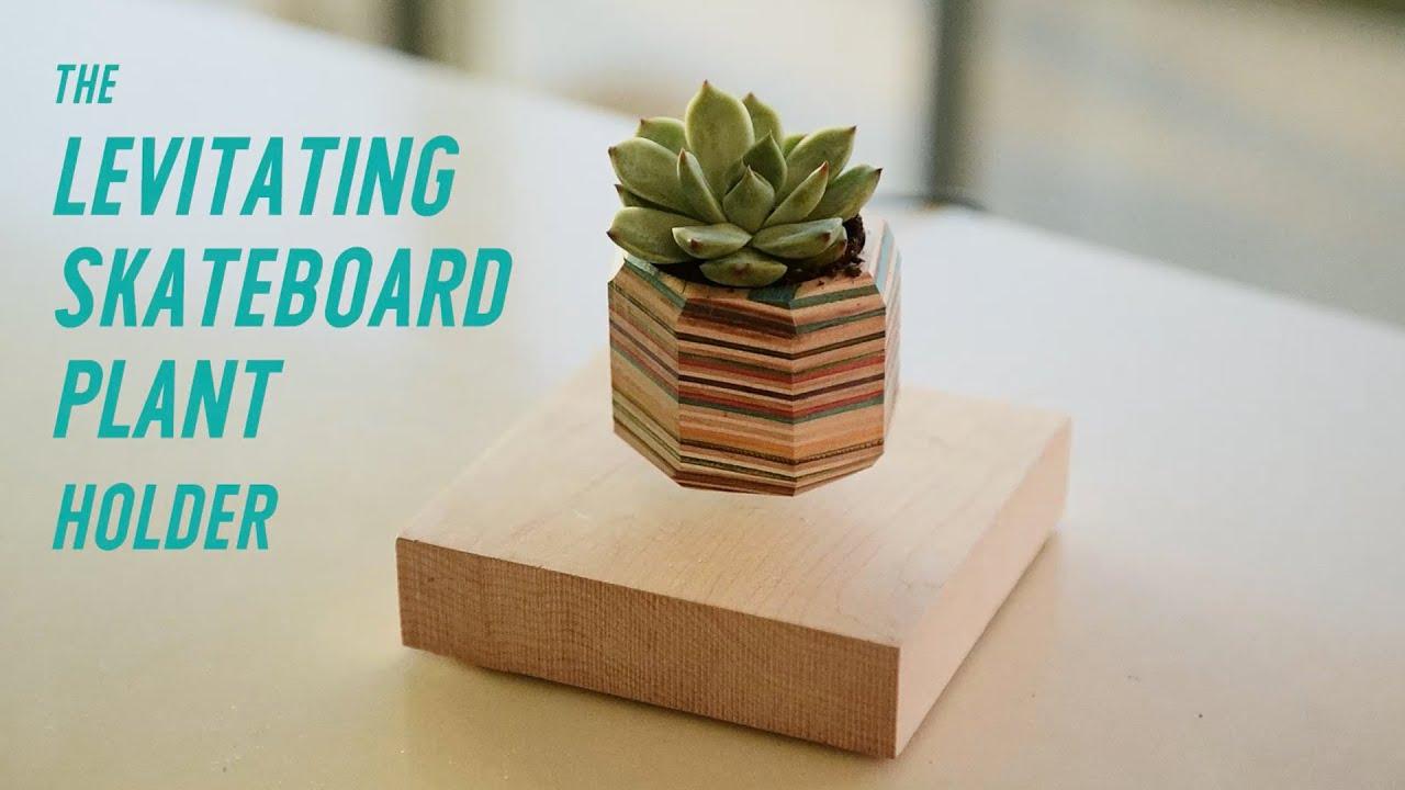 The levitating skateboard plant holder youtube for Levitating plant