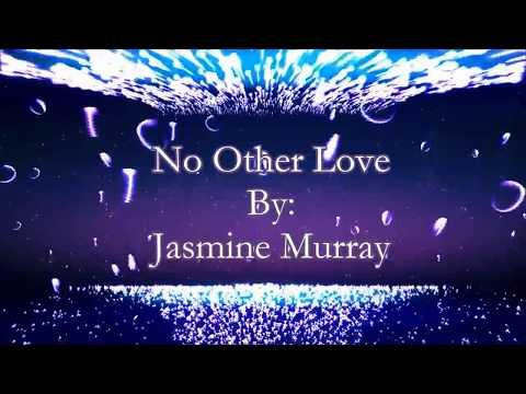 Jasmine Murray No Other Love (Lyric Video)
