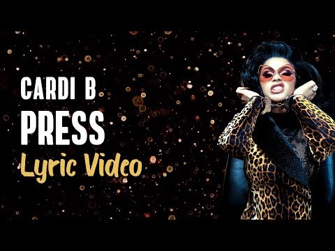 Cardi B - Press (LYRICS) 🔊