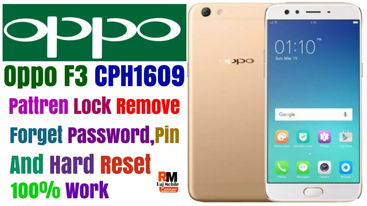 Oppo F3 [CPH1609] Pattern Unlock,Hard Reset,Pin Code Remove 100% Work