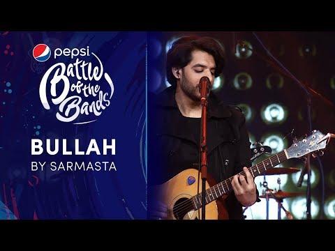 Sarmasta  Bullah  Episode 1  Pepsi Battle of the Bands  Season 3