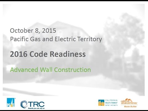 CAHP/CMFNH Webinar - 2016 Code Readiness  Advanced Wall Construction