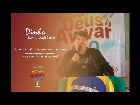 DINHO SERVIR // PREGAR PARA DEUS AVIVAR 2018