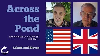 Across The Pond Episode 17 With Leland And Steven