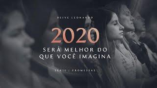 2020 Será Melhor Do Que Você Imagina | Deive Leonardo
