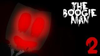 Le Boogie est là !! - The Boogieman [P2]