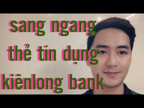 Sang ngang thẻ tín dụng kiên long bank - thẻ đổi thẻ | Credit nguyen
