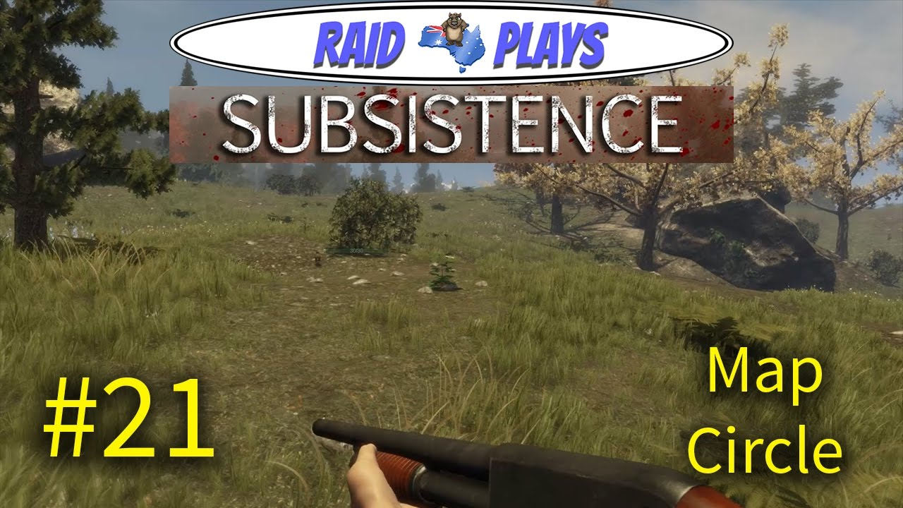 Subsistence 21 Map Circle Subsistence Gameplay Let S Play Youtube
