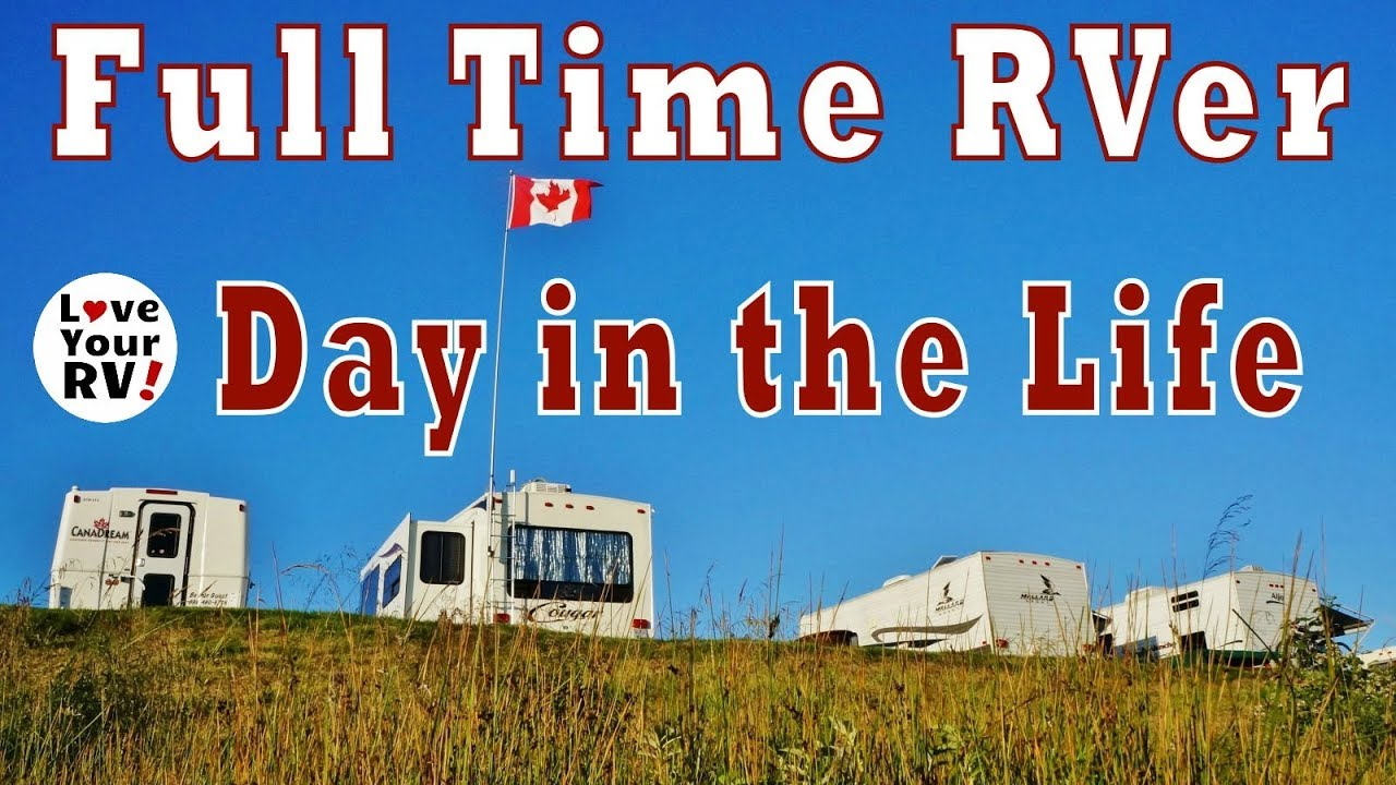 Random Summer Day As A Fulltime Rver Love Your Rv Youtube