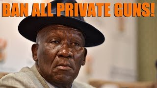 South African Police Minister wants to BAN GUNS from private Citizens (Bheki Cele)