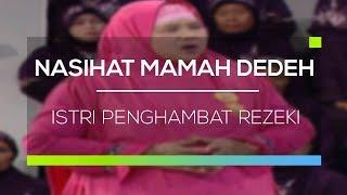 Nasihat Mamah Dedeh - Istri Penghambat Rezeki