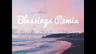 Angel - Blessings REMIX  ft. French Montana, Davido (Lyrics)
