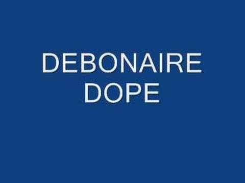 Debonaire  Dope