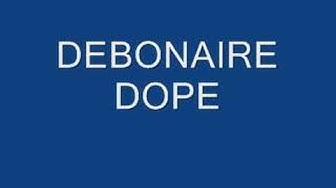 Debonaire - Dope