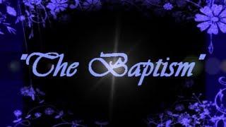 "IOG - ""The Baptism"""