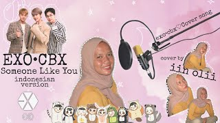 Someone Like You EXO•CBX||Indonesian Version  (Cover by Iin Olii)