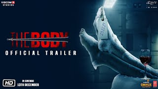 The Body - Official Trailer | Rishi Kapoor, Emraan Hashmi, Sobhita Dhulipala, Vedhika