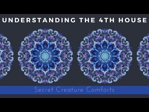 Secret Creature Comforts [Understanding the 4th House] @CancVirgoAstro