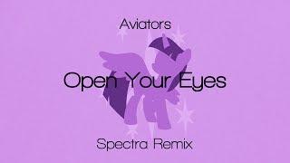 Aviators - Open Your Eyes (Spectra Remix)