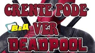Crente pode assistir Deadpool?
