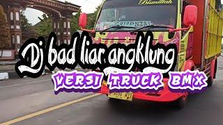 Download DJ BAD LIAR ANGKLUNG V3RS1 TRUCK BMX