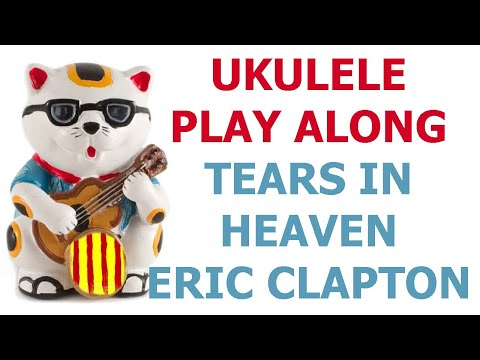 Tears in Heaven - Eric Clapton / ukulele play along with chords and lyrics