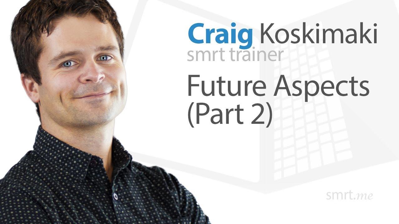 Future Aspects (Part 2)