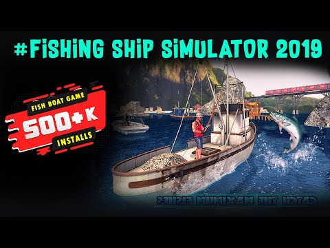 Fishing Ship Simulator 2019 Fish Boat Game