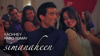 Bengali Wedding Song - Kachhey Pabo Tomay - Simanaheen