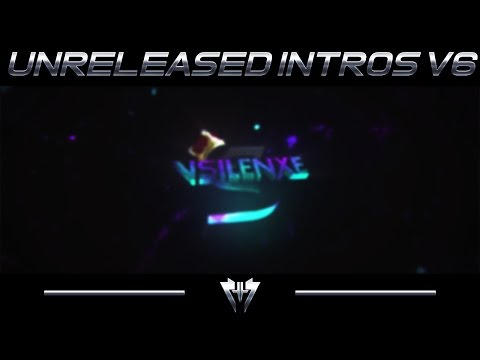 ✘Unreleased Intros V6✘U watched until the End? xD
