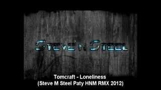 Tomcraft Loneliness Steve M Steel Paty NHM Re.mp3