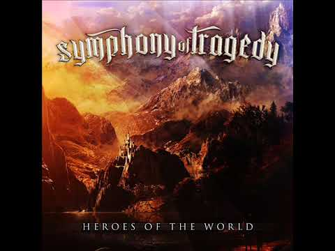 Symphony of Tragedy - Heroes of the World