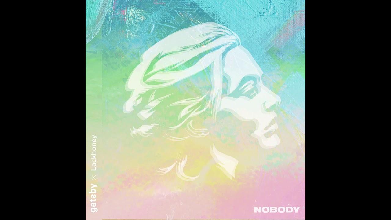 Nobody feat. Lackhoney - Gatsby (Audio)