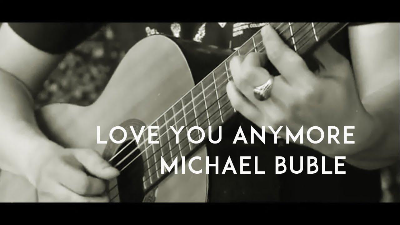 Michael Buble - Love You Anymore ( Acoustic Karaoke / Backing Track ) - YouTube