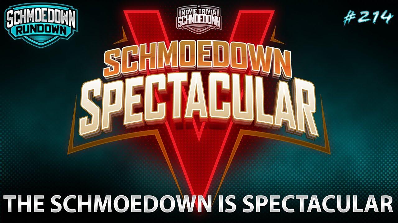 (SPOILERS) Schmoedown Rundown - Spectacular V Post Show