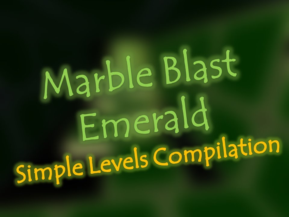 Marble Blast Emerald - Simple Levels Compilation