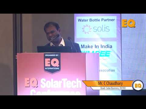 C Chaudhary, Head -Solar Business, OSTRO  at EQ SolarTech Conference