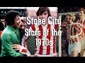 Stoke City - Stars of the 1970s