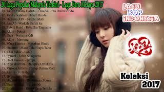 Gambar cover Lagu Baru Melayu 2017   20 Lagu Popular Malaysia Terkini