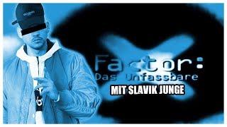 #1 X Factor: Das Unfassbare mit Slavik Junge 4K