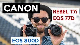 Canon EOS 800D REBEL T7i vs 77D | beginner DSLR camera and a perfect vlogging cam