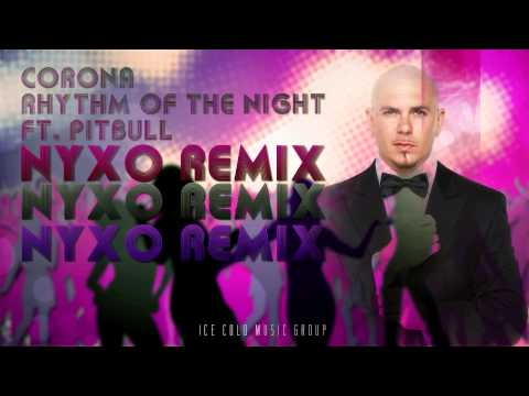 Corona - Rhythm Of The Night ft. Pitbull (Nyxo Remix)