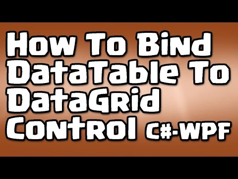 C# - WPF - How To Bind DataTable To DataGrid Control - YouTube