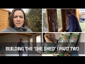 The She-Shed — Boarding and Insulating