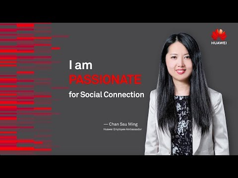 Huawei Employee Ambassador: Passionate About Building Relationships