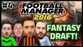 FANTASY DRAFT WITH TRUE GEORDIE, SEB & SAUNDERS! #4 - FOOTBALL MANAGER 2016