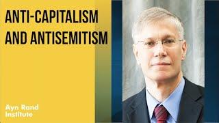 Anti-Capitalism and Antisemitism - Yaron Brook