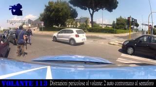 VOLANTE 113:  Auto contromano, distrazione pericolosa.