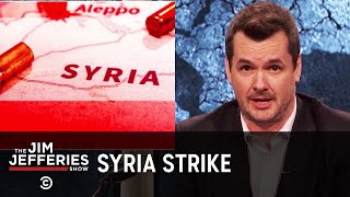 The U.S. Should Not Bomb Syria if It Won't Help Its Refugees - The Jim Jefferies Show